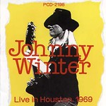Johnny Winter's Live In Houston 1969