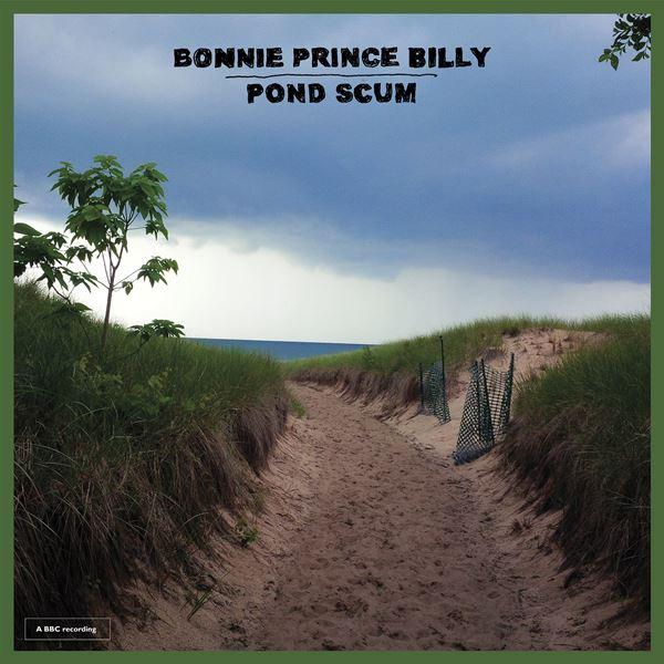 Bonnie 'Prince' Billy - Pond Scum