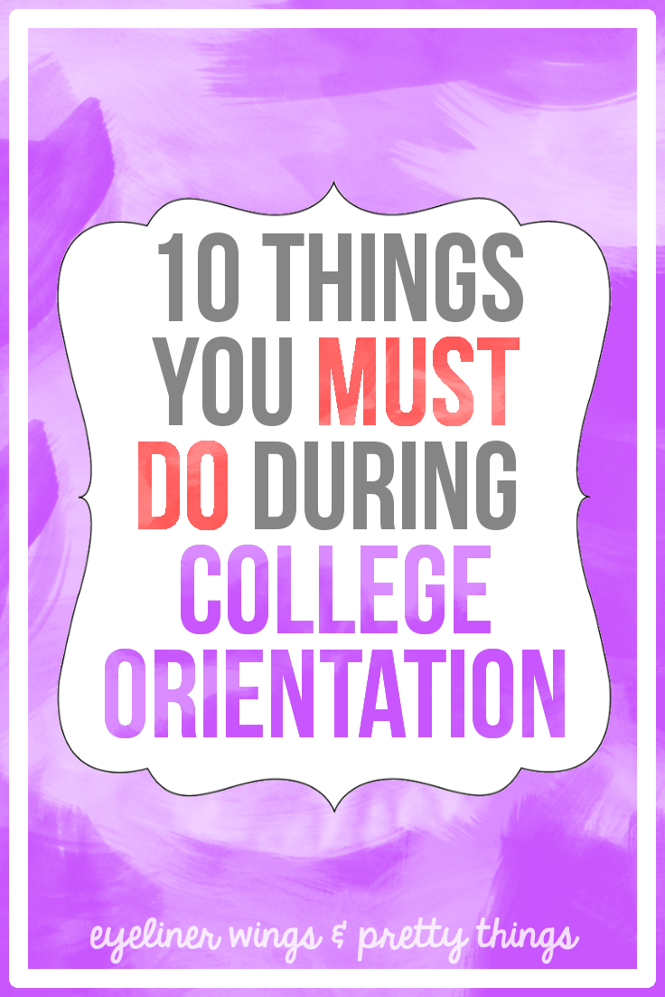 how to survive college orientation archives eyeliner wings 10 things you must do during college orientation college orientation tips eyeliner wings