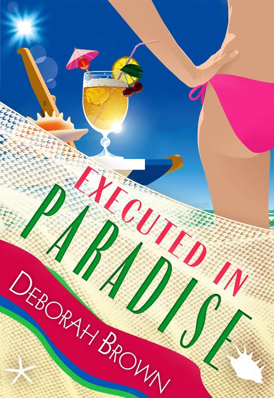 Book Tour and Giveaway: Executed in Paradise by Deborah Brown
