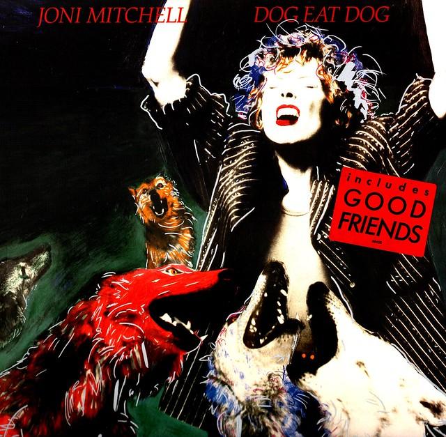 9 - Mitchell, Joni - Dog Eat Dog - D - 1985