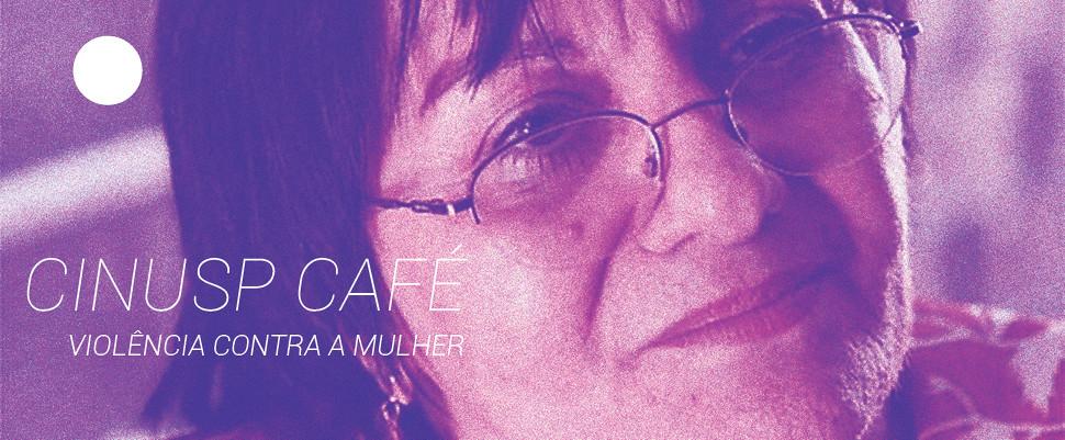 CINUSP Café: Violência Contra a Mulher