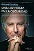 Richard Dawkins, Una luz fugaz en la oscuridad