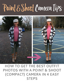Not Dressed As Lamb | How to Get the Best Outfit Photos With a Point & Shoot (Compact) Camera in 4 Easy Steps