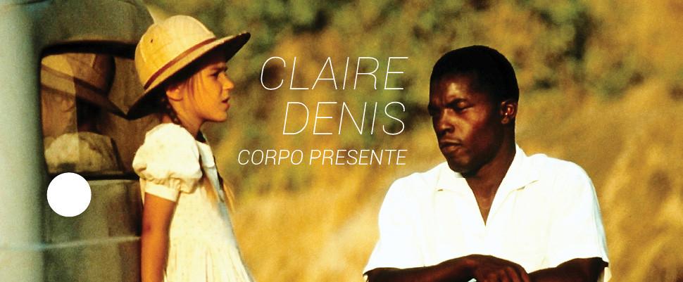 Claire Denis: Corpo Presente