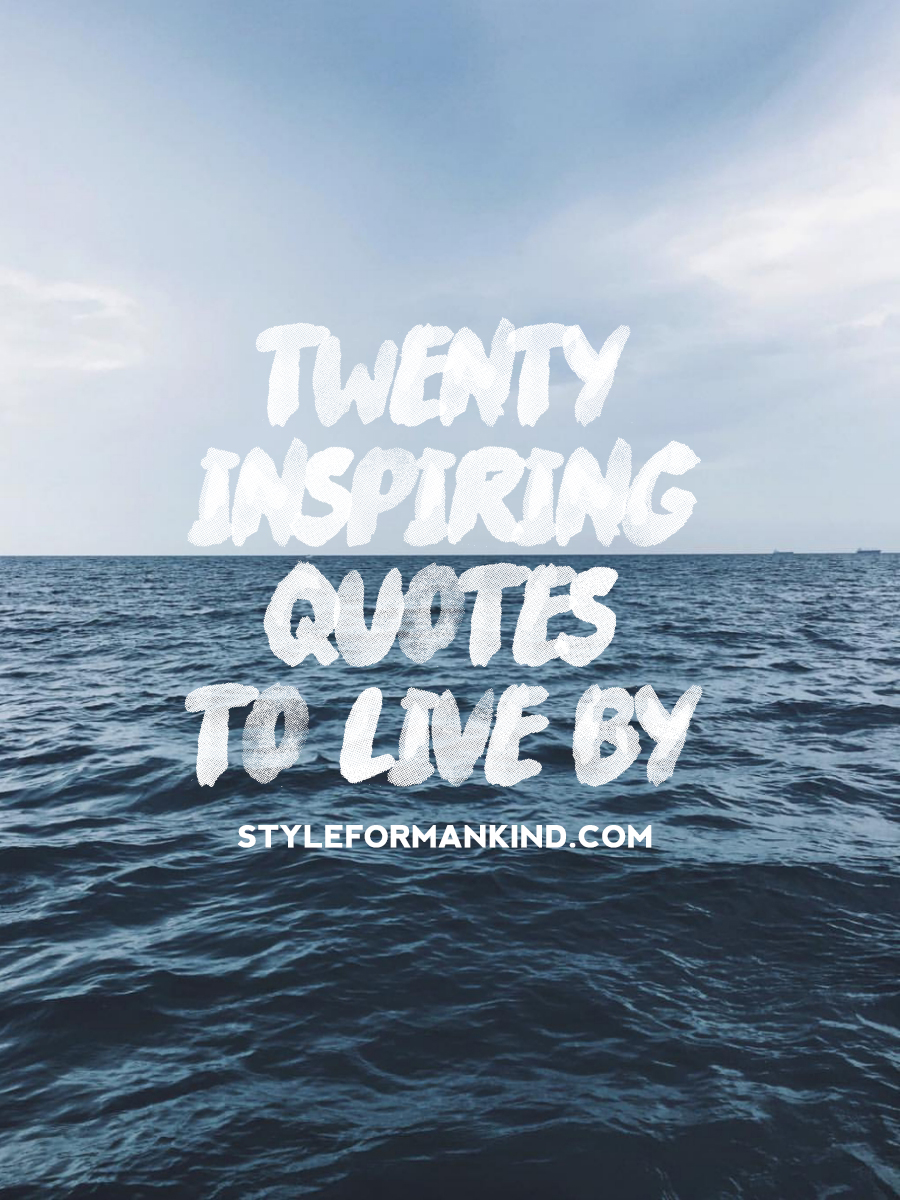 20 Inspiring Quotes To Live By