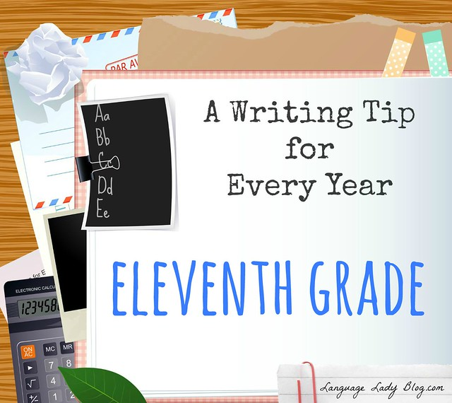 A Writing Tip for Every Year: Eleventh Grade
