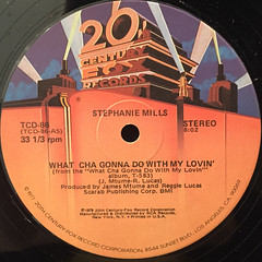 STEPANIE MILLS:WHAT'CHA GONNA DO WITH MY LOVIN'(LABEL SIDE-A)
