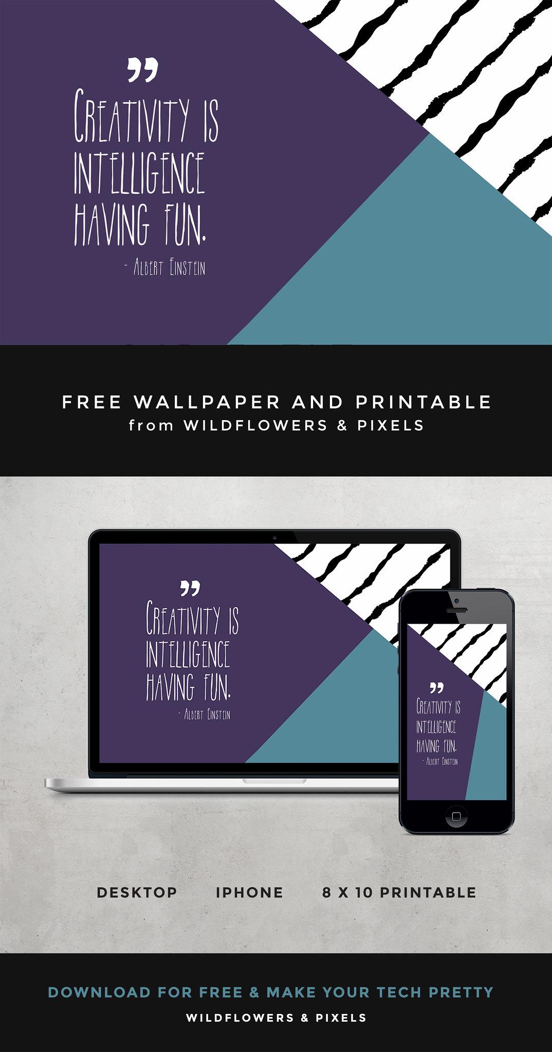 """Creativity is intelligence having fun."" – Albert Einstein Free Wallpaper & Printable"