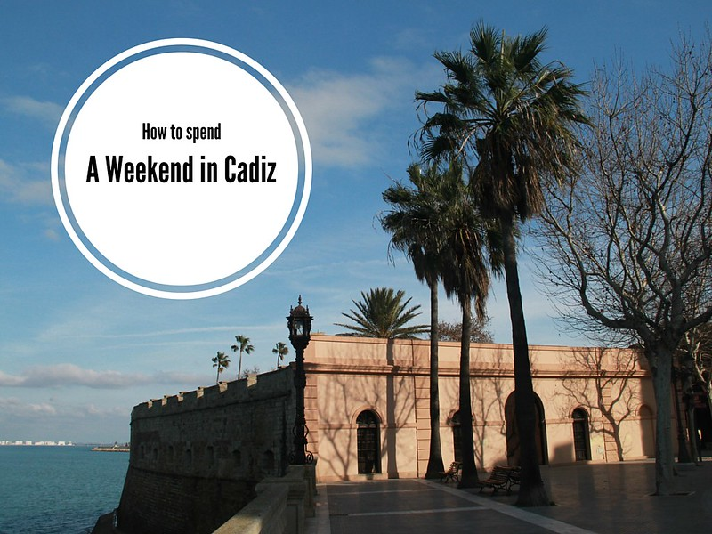 A Weekend in Cadiz