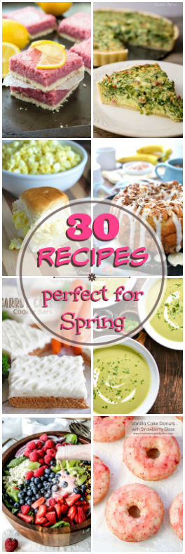 30 Recipes Perfect For Spring!