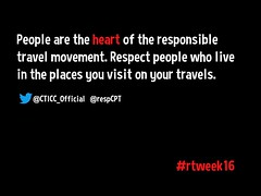 People are the heart of the responsible travel movement. Respect people who live in the places you visit on your travels @CTICC_Official   @respCPT #rtweek16