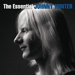 The Essential Johnny Winter (Columbia 2013)