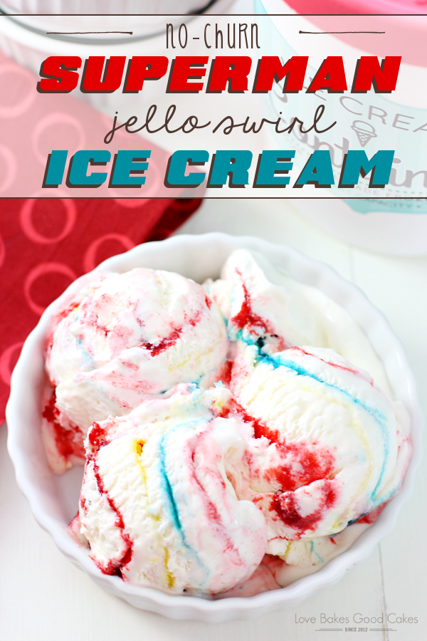 You'll feel like a superhero when you make this No-Churn Superman Jello Swirl Ice Cream for your family! #‎BatmanvsSuperman