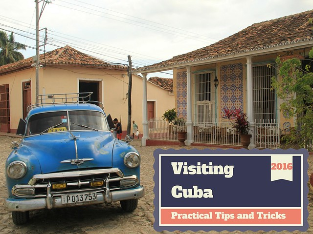 Visiting Cuba - Practical Tips and Tricks