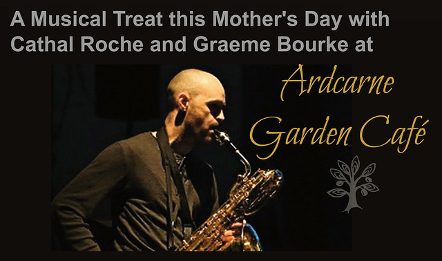 Ardcarne Garden Cafe - Mother's Day Jazz Gig