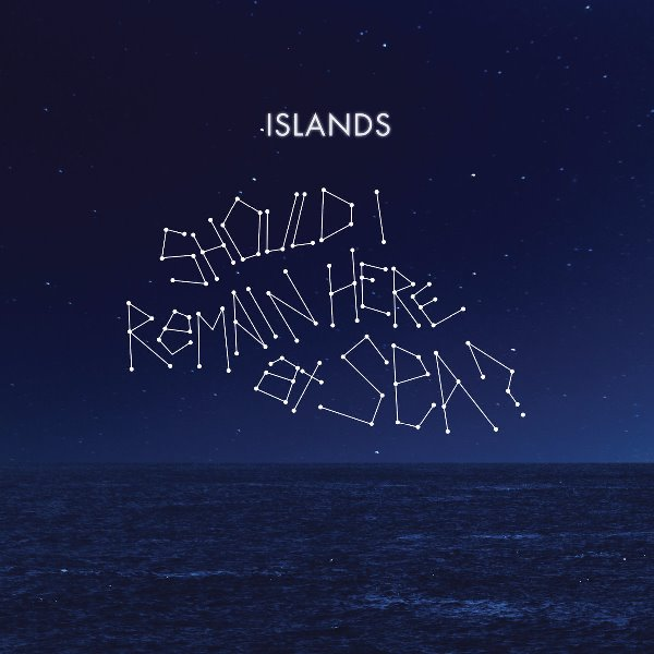 Islands - Should I Remain Here At Sea