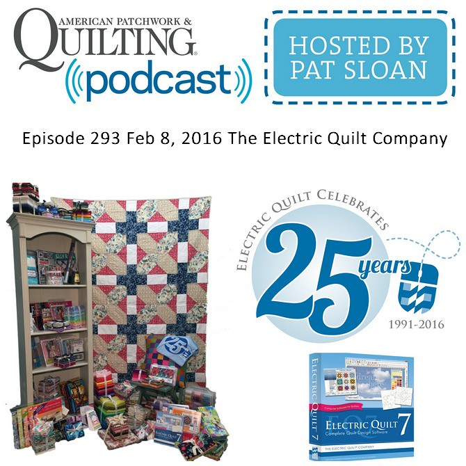 American Patchwork Quilting Pocast episode 293 The Electric Quilt Company
