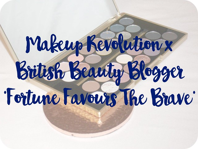 Makeup Revolution & British Beauty Blogger Fortune Favours The Brave Eyeshadow Palette