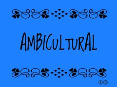 Buzzword Bingo: Ambicultural = People who celebrate both their own ethnicity and embrace different cultures