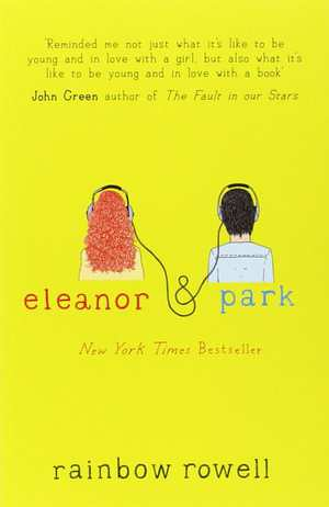 Rainbow Rowell * eleanor & park