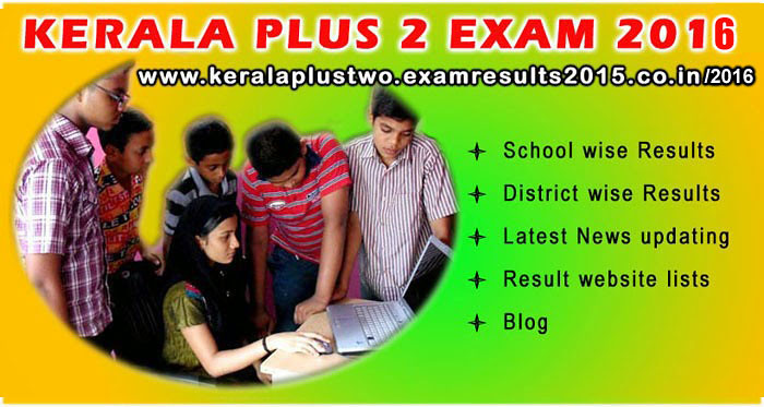 Kerala plus two exam results 2016