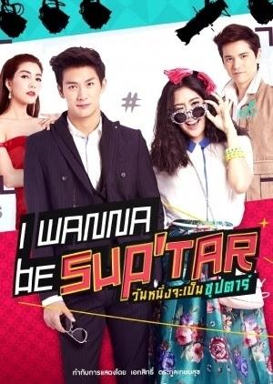 Tôi Muốn Thành Siêu Sao (Siêu Sao Siêu Xịt) - Wannueng Jaa Pben Superstar
