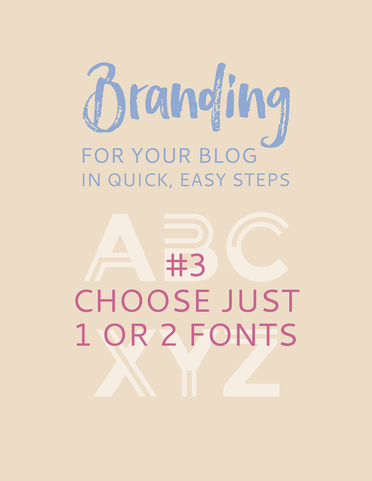 Blogging Tips | Branding For Your Blog in Quick, Easy Steps: 3. Choose Just 1 (or 2) Fonts