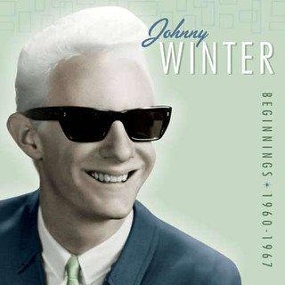 Johnny Winter Beginnings 1960-1967