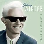 Johnny Winter Beginnings 1960-1967