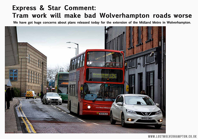 Express & Star Comment: Tram work will make bad Wolverhampton roads worse.