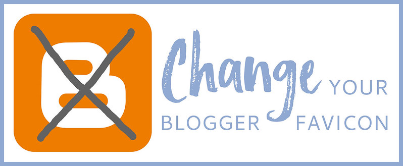 Blogging Tips | Change your Blogger favicon
