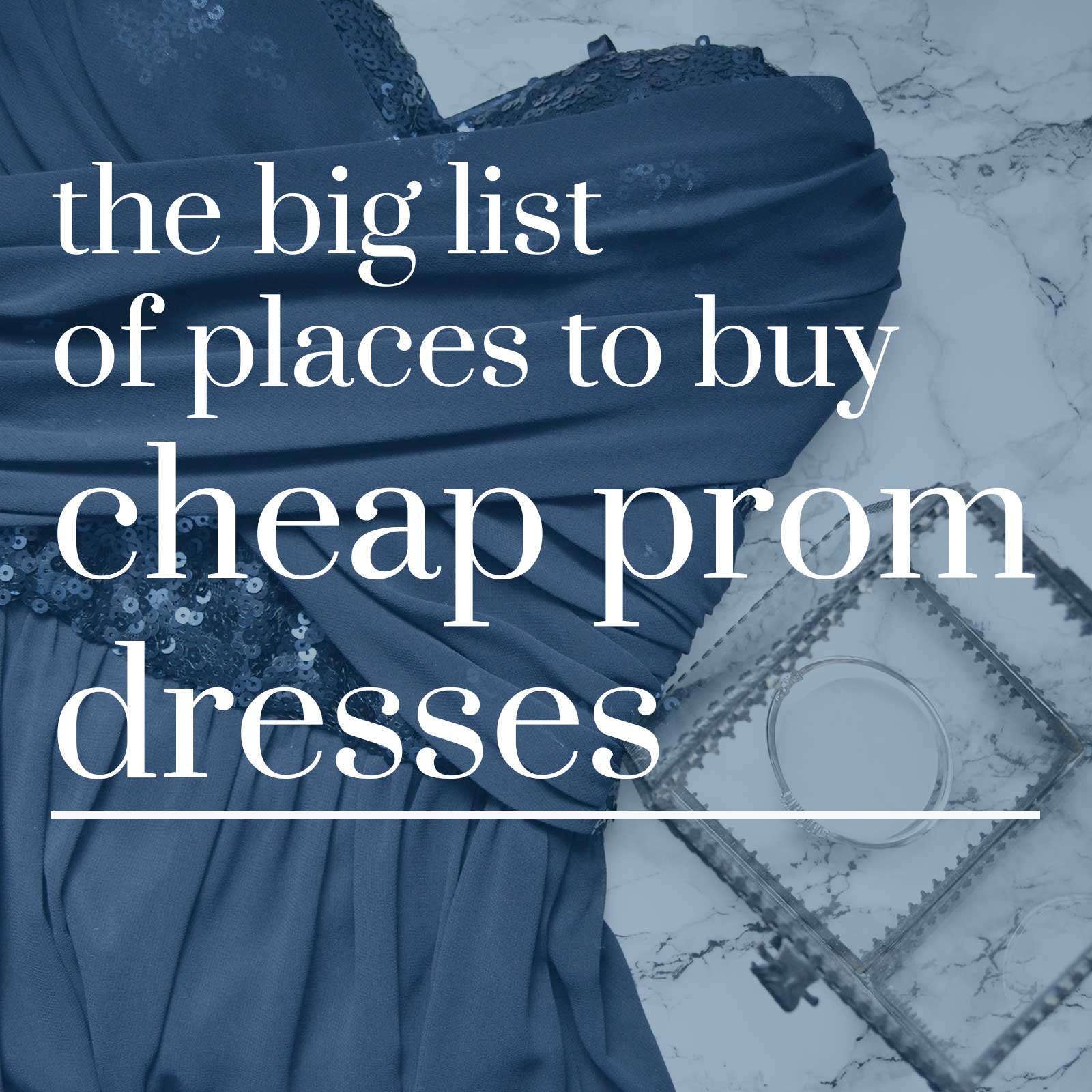 The Big List of Places to Buy Cheap Prom Dresses
