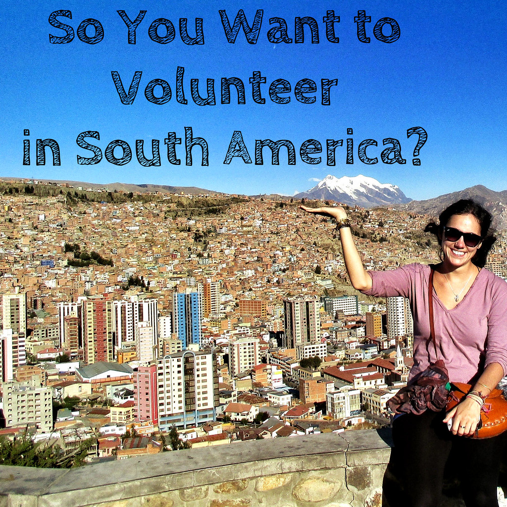 So You Want to Volunteer in South America? | Tips & Advice From a Long-Term Traveller