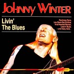 Livin in the Blues Johnny Winter