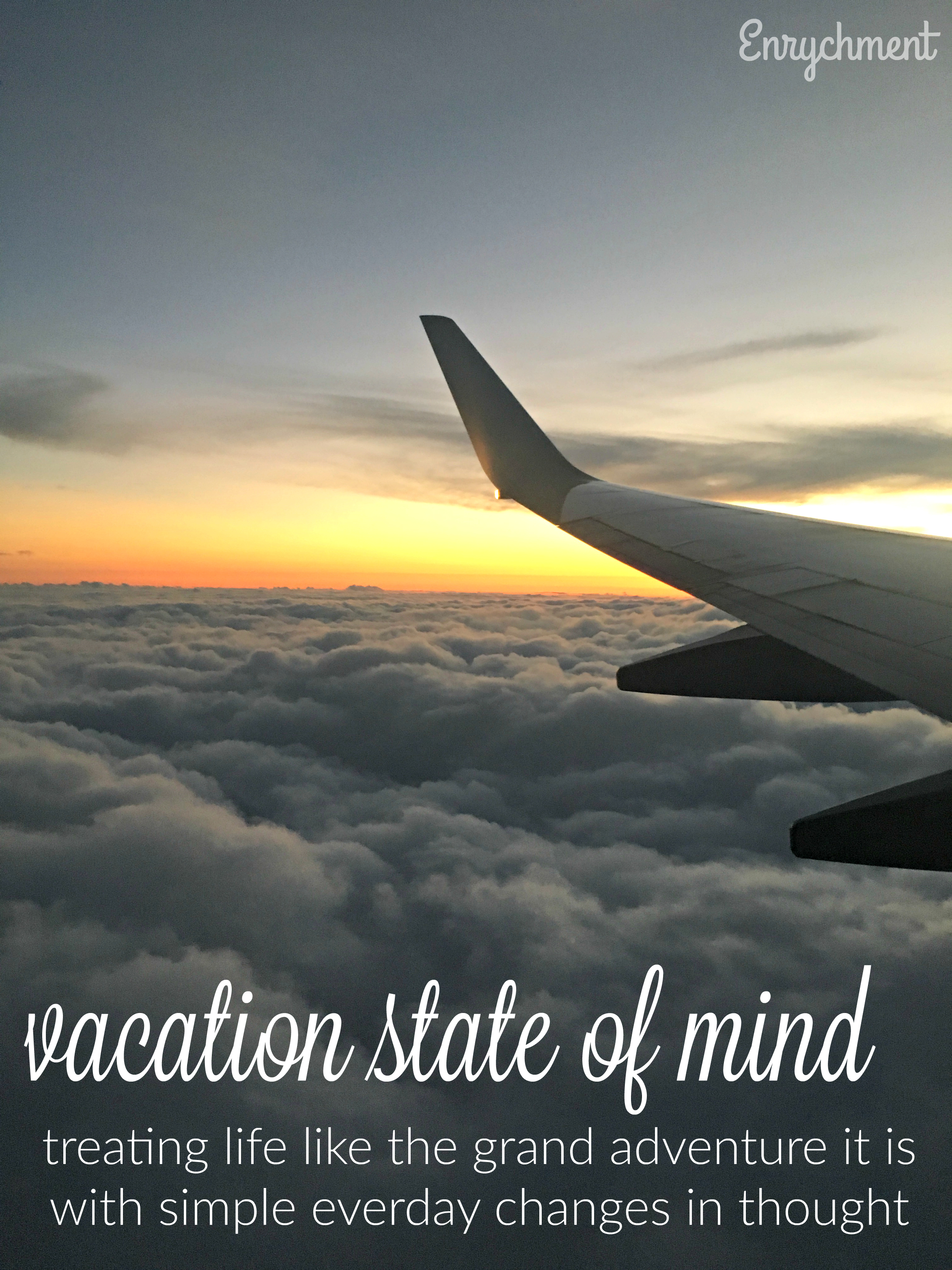 Living with a Vacation State of Mind