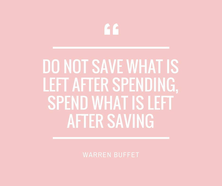 Do not save what is left after spending, spend what is left after saving