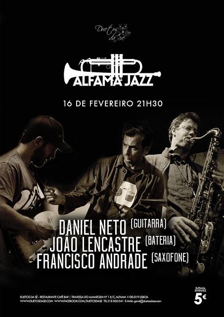 concerto Duetos da Sé - TERÇA-FEIRA 16 FEVEREIRO 2016 - 21h30 - ALFAMA JAZZ -  TRIO DANIEL NETO