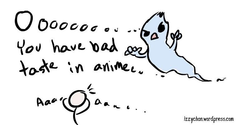 you have bad taste in anime ooooooo