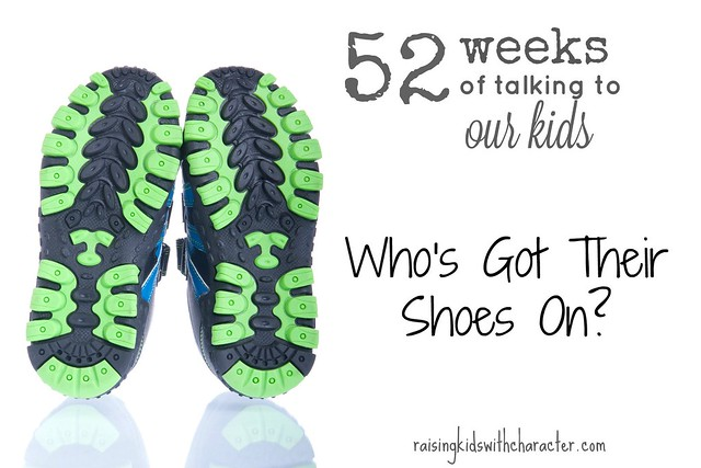 52 Weeks of Talking to Our Kids: Who's Got Their Shoes On?