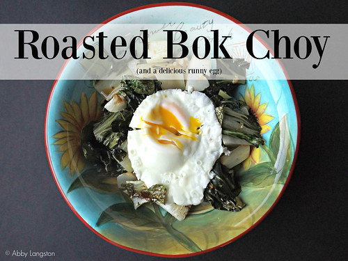 Roasted Bok Choy (And a Runny Egg)