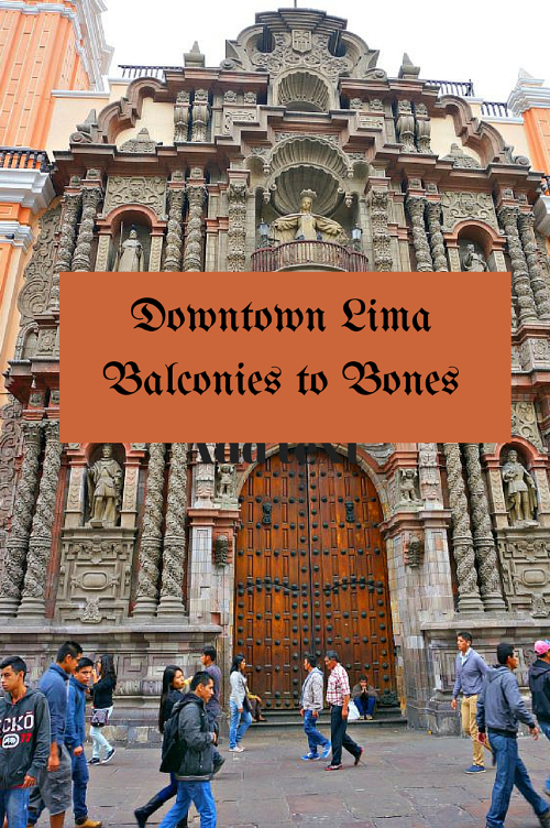 Downtown Lima from Balconies to Bones