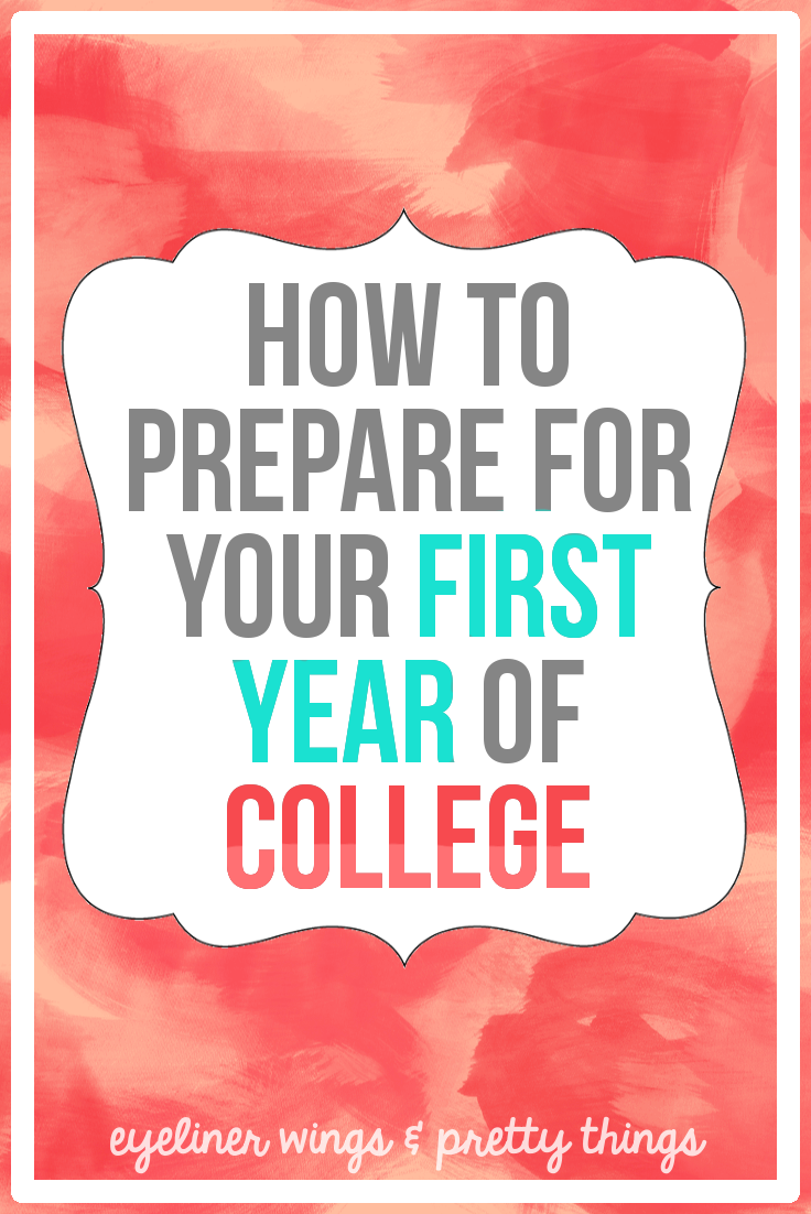 how to prepare for your first year of college how to prepare for your first year in college what to do the summer before