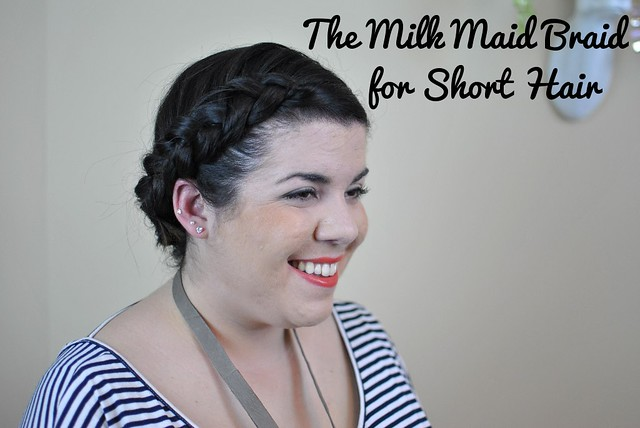 The Milk Maid Braid for Short Hair