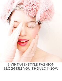 8 Vintage-Style Fashion Bloggers You Should Know | Not Dressed As Lamb
