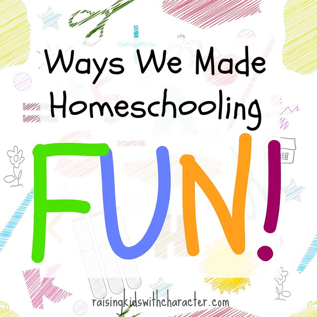 Ways We Made Homeschooling Fun!