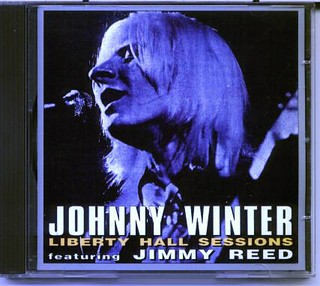 Jimmy Reed Liberty Hall Sessions with Johnny Winter