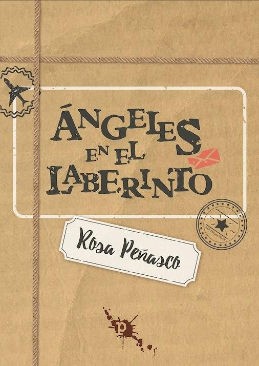 Ángeles en el laberinto. Rosa Peñasco