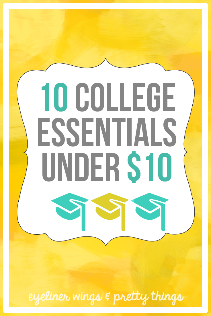 10 College Essentials Under $10 - Things to pack for college // eyeliner wings & pretty things