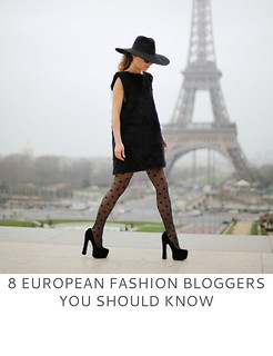 8 European Fashion Bloggers You Should Know | Not Dressed As Lamb